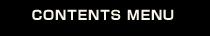 CONTENTS MENU